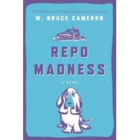 Repo Madness : A Novel