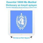 Essential 18000 Mo Medikal Dictionary an kreyòl ayisyen - eBook