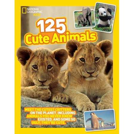 125 Cute Animals : Meet the Cutest Critters on the Planet, Including Animals You Never Knew Existed, and Some So Ugly They're - Cutest Kid Clothes