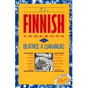 The Finnish Cookbook : Finland's best-selling cookbook adapted for American kitchens Includes recipes for sour rye bread, Bishop's pepper cookies, and Finnnish smorgasbord