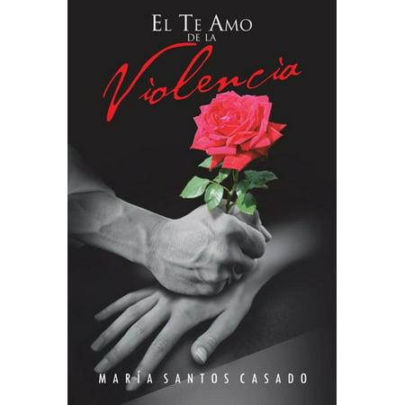 El Te Amo De La Violencia - eBook