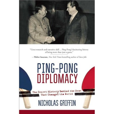 Ping-Pong Diplomacy : The Secret History Behind the Game That Changed the World ()