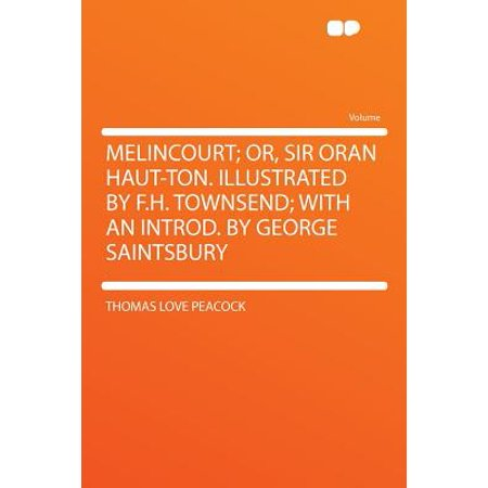 Melincourt; Or, Sir Oran Haut-Ton. Illustrated by F.H. Townsend; With an Introd. by George Saintsbury (Warm-kalte Haut-ton)