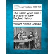 The Salem Witch Trials : A Chapter of New England History.
