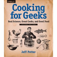Cooking for Geeks: Real Science, Great Cooks, and Good Food (Paperback)