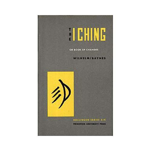 The I Ching: Or, Book of Changes