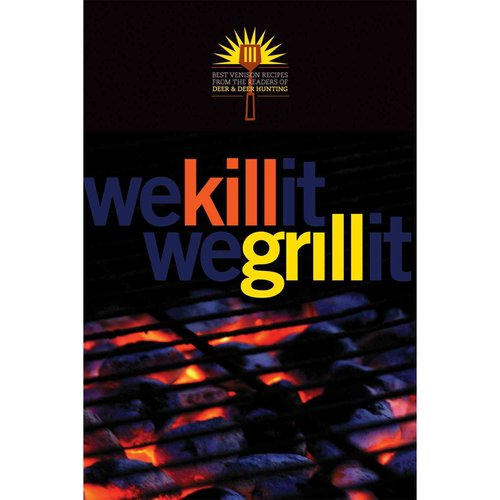 We Kill It We Grill It