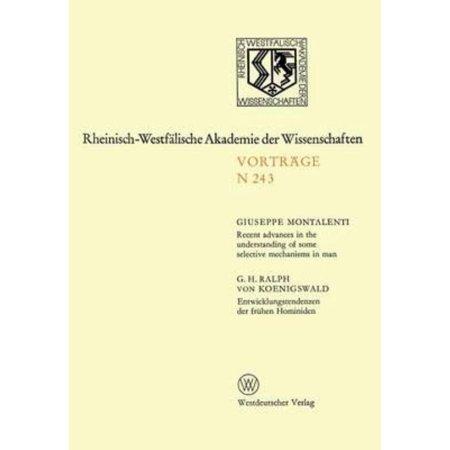 Recent Advances In The Understanding Of Some Selective Mechanisms In Man  Entwicklungstendenzen Der Fruhen Hominiden  222  Sitzung Am 6  Februar 1974
