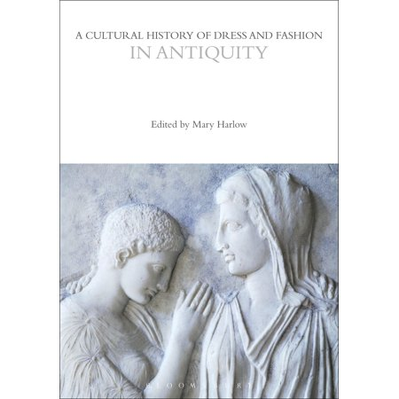 A Cultural History of Dress and Fashion in Antiquity - (A Cultural History Of Animals In Antiquity)
