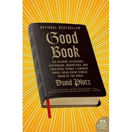 P.S.: Good Book: The Bizarre, Hilarious, Disturbing, Marvelous, and Inspiring Things I Learned When I Read Every Single Word of the Bible (Interesting Things To Read In The Bible)