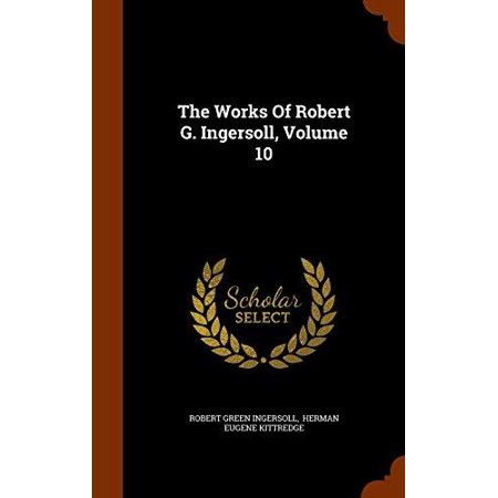 The Works of Robert G. Ingersoll, Volume 10 - image 1 of 1