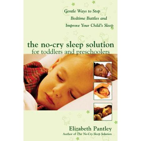 Pantley: The No-Cry Sleep Solution for Toddlers and Preschoolers: Gentle Ways to Stop Bedtime Battles and Improve Your Child's Sleep (Paperback)