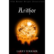 Arithor : The Wendel Wright Chronicles - Book Six