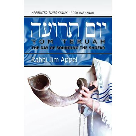 Rosh Hashanah, Yom Teruah, the Day of Sounding the Shofar
