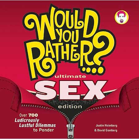 Would You Rather...? Ultimate Sex Edition : Over 700 Ludicrously Lustful Dilemmas to - Would You Rather Halloween
