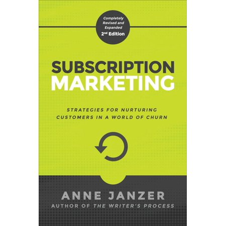 Subscription Marketing: Strategies for Nurturing Customers in a World of Churn - (Time Consumer Marketing Inc Professional Subscription Services)