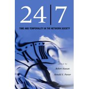 24/7 : Time and Temporality in the Network Society