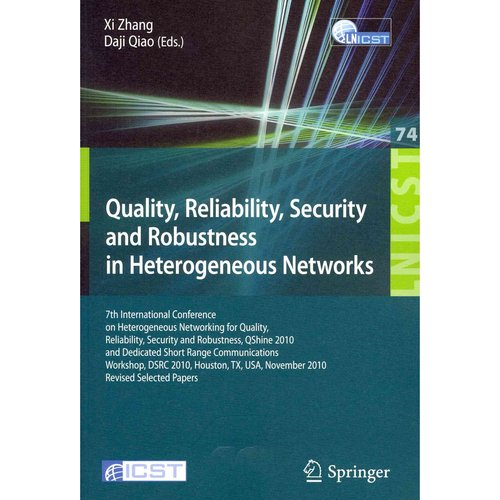 Quality, Reliability, Security and Robustness in Heterogeneous Networks: 7th International Conference on Heterogeneous Networking for Quality, Reliability, Security and Robustness, QShine 2010, and Dedicated Short Range Com