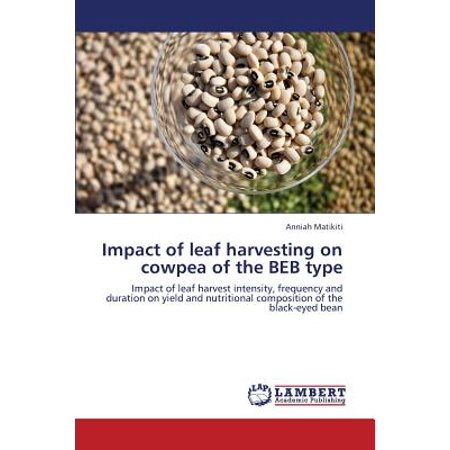 Impact of Leaf Harvesting on Cowpea of the Beb (Best Time To Harvest Cowpeas)