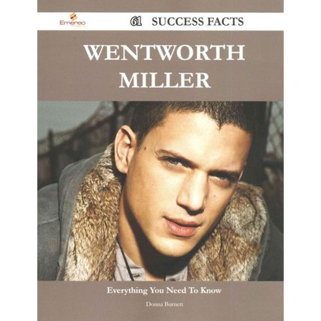 Wentworth Miller  61 Success Facts   Everything You Need To Know