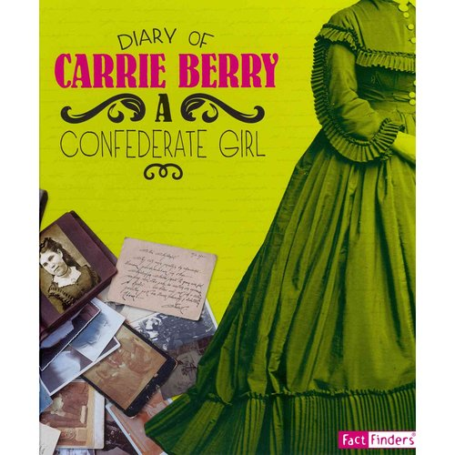 Diary of Carrie Berry: A Confederate Girl