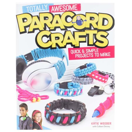 Totally Awesome Paracord Crafts - Quick and Simple Projects to Make (Paracord Crafts)