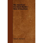 The American Livestock Market - How It Functions