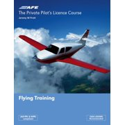 The Private Pilots License Course: Flying Training (Private Pilots Licence Course) (Paperback)