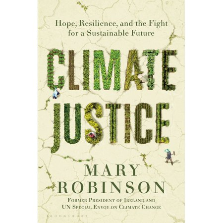 Climate Justice : Hope, Resilience, and the Fight for a Sustainable (Best High School Fights)