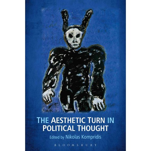 The Aesthetic Turn in Political Thought