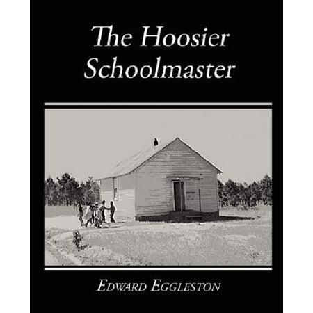 The Hoosier Schoolmaster - A Story of Backwoods Life in