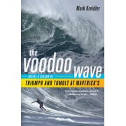 The Voodoo Wave: Inside a Season of Triumph and Tumult at Maverick's - eBook