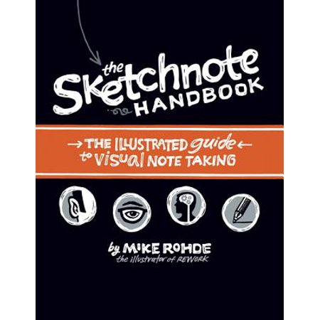 The Sketchnote Handbook : The Illustrated Guide to Visual Note