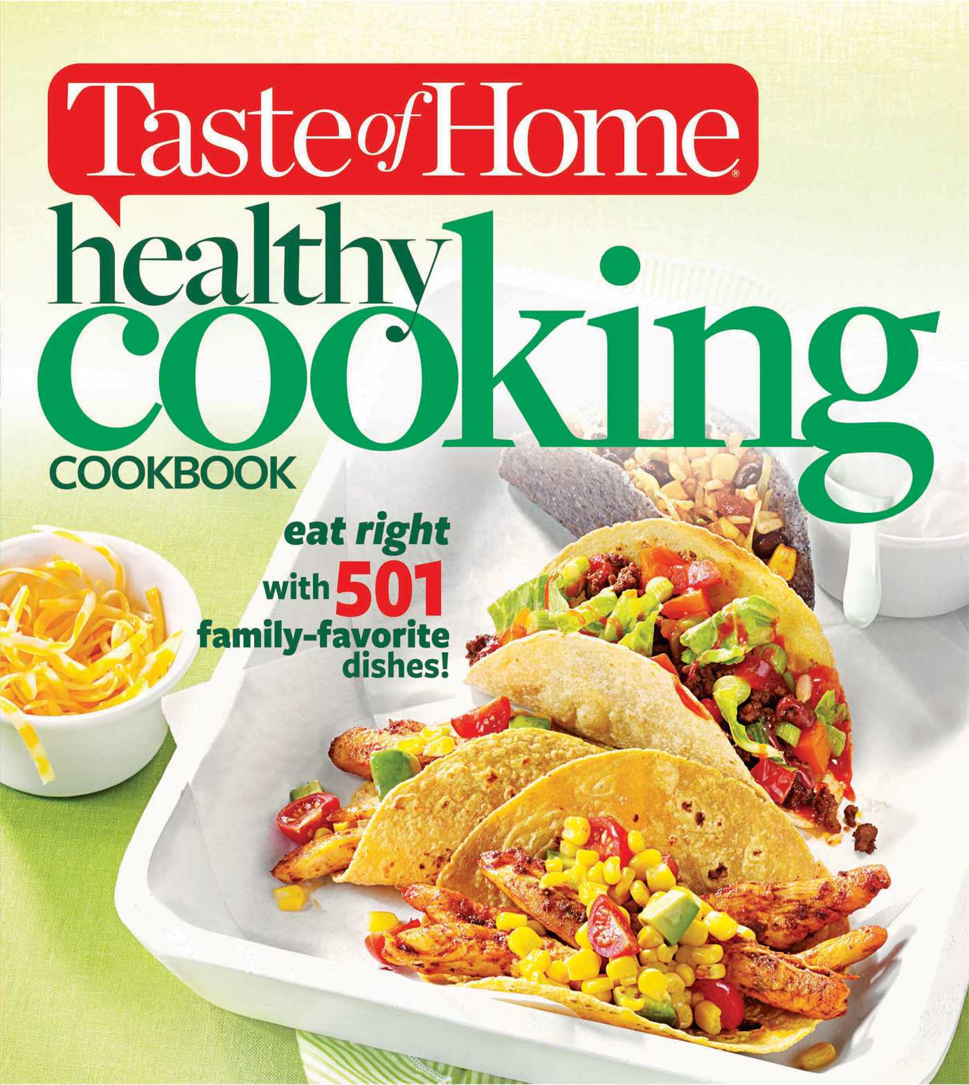 Taste of Home Healthy Cooking Cookbook : Eat Right with 501 Family-Favorite Dishes!