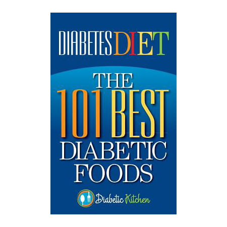 Diabetes Diet : The 101 Best Diabetic Foods (Best Food At Midway Airport)