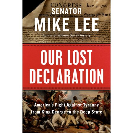 Our Lost Declaration : America's Fight Against Tyranny from King George to the Deep (Fight Against Terrorism In The United States)