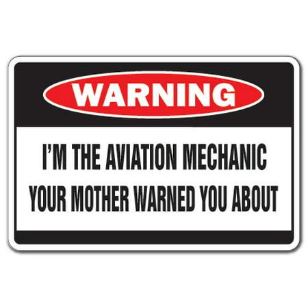 I'M THE AVIATION MECHANIC Warning Decal plane fly flight airplane -