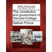 The Constitution and Government of Harvard-College.