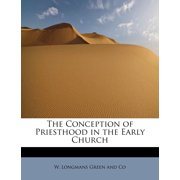 The Conception of Priesthood in the Early Church