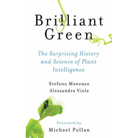 Brilliant Green  The Surprising History And Science Of Plant Intelligence