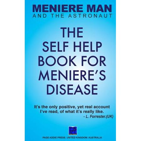 Meniere Man And The Astronaut  The Self Help Book For Menieres Disease