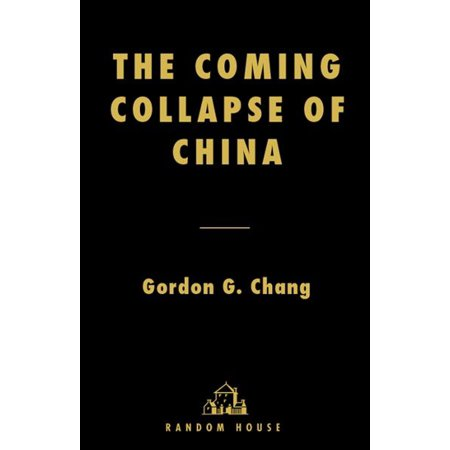 The Coming Collapse of China - eBook (Gordon Chang The Coming Collapse Of China)
