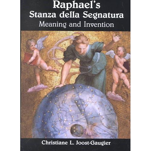 Raphael's Stanza Della Segnatura: Meaning and Invention