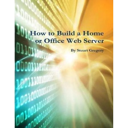 How to Build a Home or Office Web Server - eBook (Unable To Connect To Remote Server Web Service)