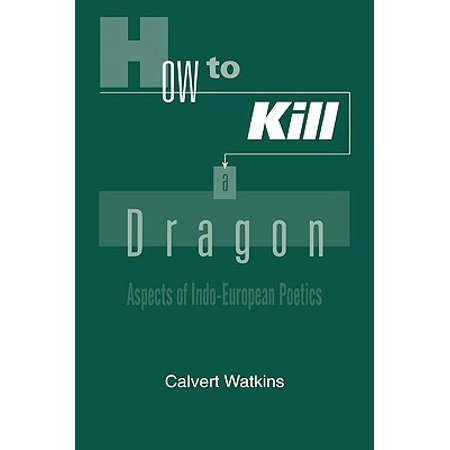 How to Kill a Dragon : Aspects of Indo-European