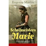 Schulmeisters Marie (Liebesroman) - eBook