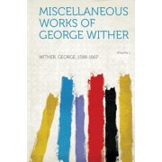 Miscellaneous Works of George Wither Volume 1