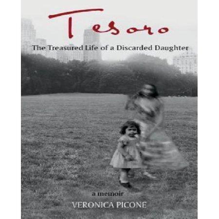 Tesoro   Treasure  The Treasured Life Of A Discarded Daughter  A Memior
