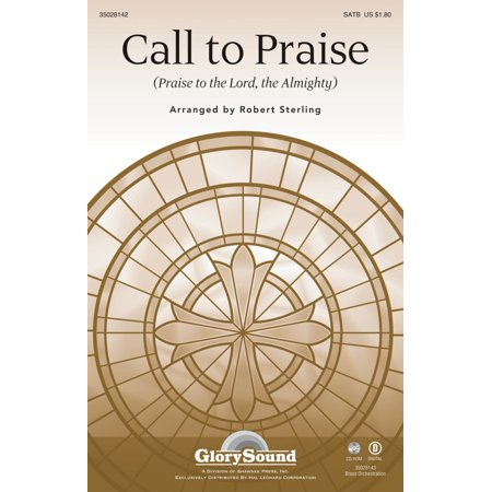 Shawnee Press Call to Praise (Praise to the Lord, the Almighty) SATB arranged by Robert