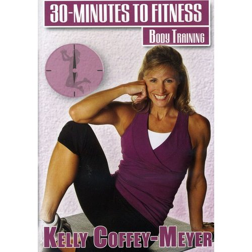 30 Minutes To Fitness: Body Training Workout With Kelly Coffey-Meyer